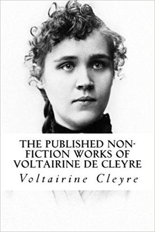 The Published Non-Fiction Works of Voltairine de Cleyre