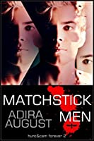 Matchstick Men (Hunt&Cam4Ever, #1)