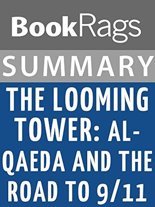 Summary & Study Guide: The Looming Tower: Al-Qaeda and the Road to 9/11