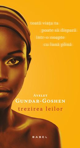 Trezirea leilor by Ayelet Gundar-Goshen