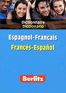 Spanish-French Berlitz Bilingual Dictionary (Espagnol-Francais/ Frances-Espanol) (Berlitz) (Berlitz Dictionaries) (Spanish and French Edition)
