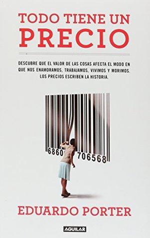 Todo Tiene Un Precio (Spanis Edition)