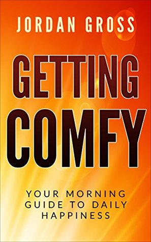 Getting COMFY: Your Morning Guide to Daily Happiness