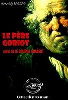 Le Père Goriot (suivi de Le colonel Chabert): édition intégrale (Les grands auteurs français)