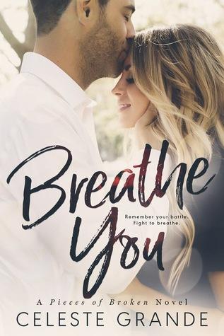 Breathe You (Pieces of Broken, #2)
