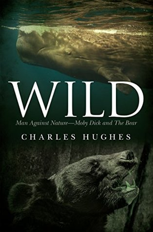 Wild: Man Against Nature Moby Dick and The Bear