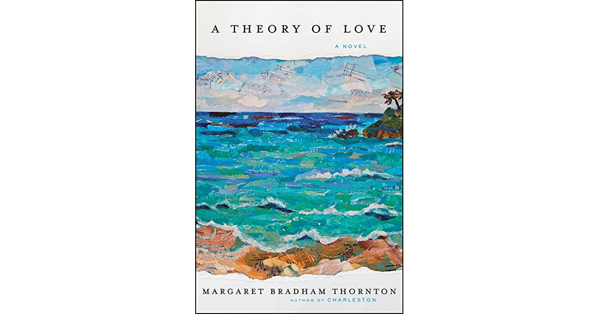 A Theory of Love by Margaret Bradham Thornton