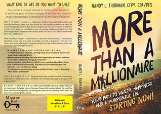 More than a Millionaire: Your Path to Wealth, Happiness and a Purposeful Life