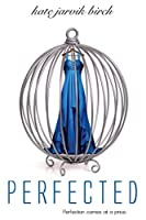 Perfected (Perfected #1)