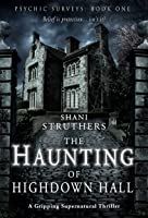 The Haunting of Highdown Hall (Psychic Surveys, #1)