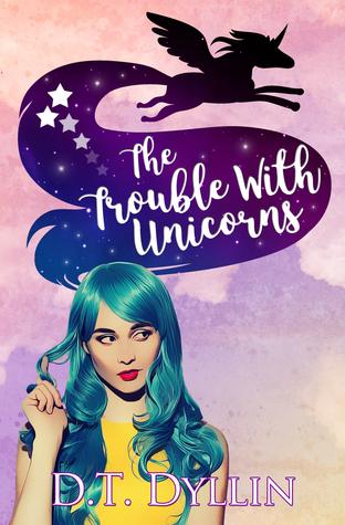 The Trouble with Unicorns (Team Unicorn Talia, #1)