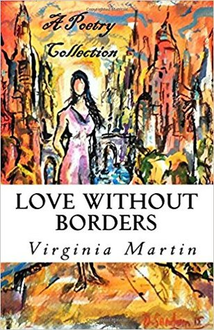 Love Without Borders: A Poetry Collection From the Heart