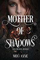 Mother of Shadows (Chosen, #1)