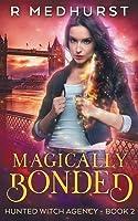 Magically Bonded: An Urban Fantasy Novel