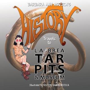 Little Miss History Travels to La Brea Tar Pits & Museum