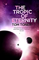 The Tropic of Eternity (Amaranthine Spectrum 3)