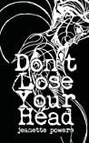 Don't Lose Your Head by Jeanette Powers