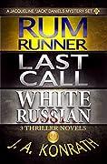 Jack Daniels Series - Three Thriller Novels (Rum Runner #9, Last Call #10, White Russian #11)