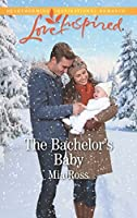 The Bachelor's Baby (Mills & Boon Love Inspired) (Liberty Creek, Book 2)