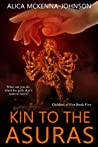 Kin to the Asuras (Children of Fire, #5)