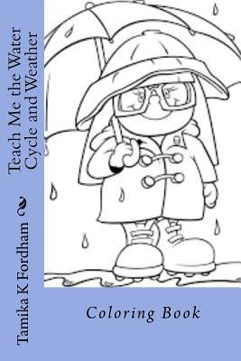 Teach Me the Water Cycle and Weather: Coloring Book by ...