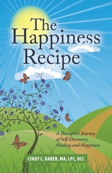The Happiness Recipe: A Therapist's Journey of Self-Discovery, Healing and Happiness
