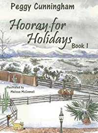 Hooray for Holidays: Book 1: A New Year's Day Tarantula, Valentine's Day Ponies, and President's Day Kittens