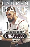 Unraveled (Whiskey Sharp, #1)