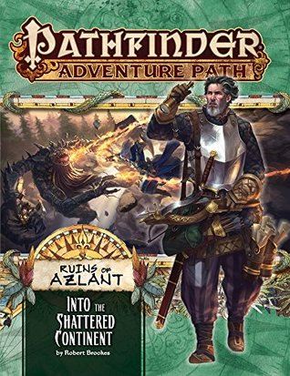 Pathfinder Adventure Path #122: Into the Shattered Continent