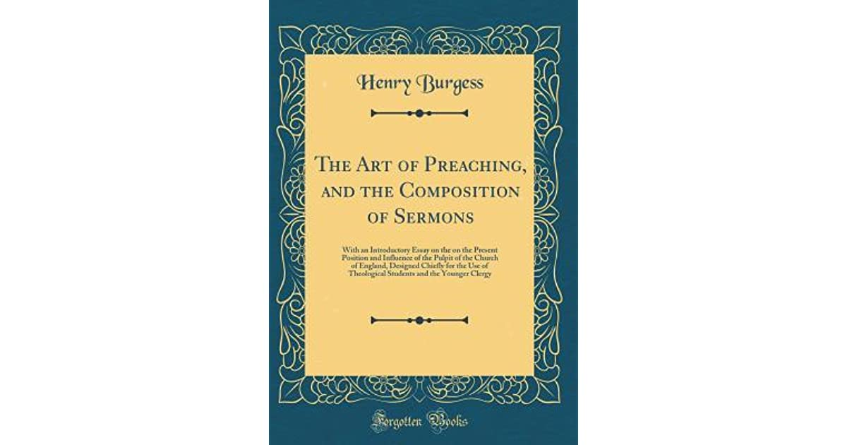 The Art of Preaching, and the Composition of Sermons: With an