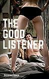 The Good Listener: an FFM novella