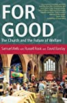 For Good: The Church and the Future of Welfare