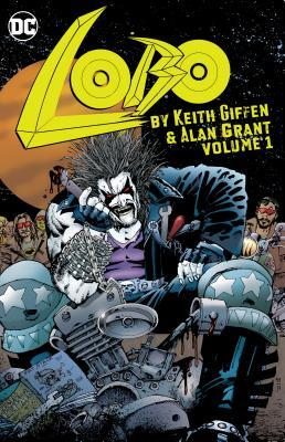 Lobo by Keith Giffen & Alan Grant Vol. 1 by Keith Giffen