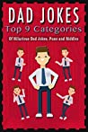 Dad Jokes: Top 9 Categories of Hilarious Dad Jokes, Puns and Riddles