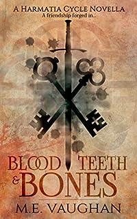 Blood, Teeth & Bones
