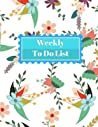 Weekly to Do List: 2018 Calendar: Record Notebook Remember List Time Management 8.5x11 Inch