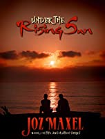 Under The Rising Sun (Absolution, #2)