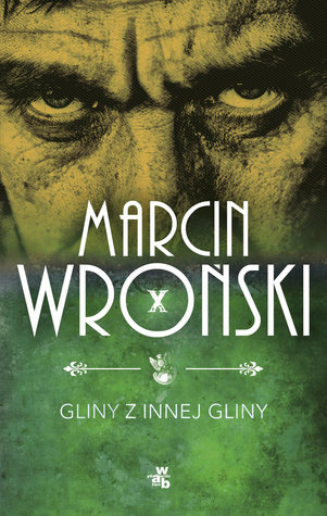 Gliny z innej gliny by Marcin Wroński