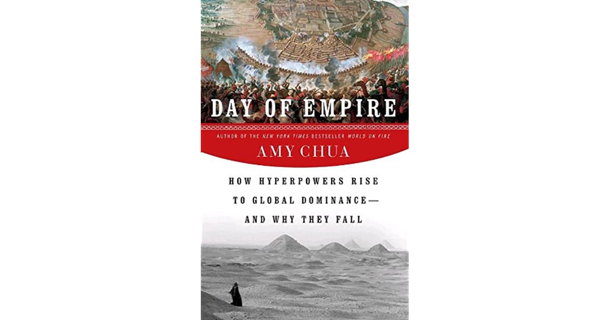 day of empire by amy chua Does anyone know where you can find a summary for each chapter of the book day of empire by amy chua please help.