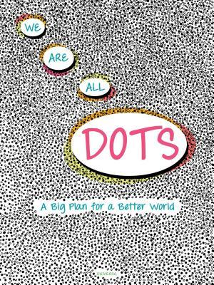 We Are All Dots by Giancarlo Macrì