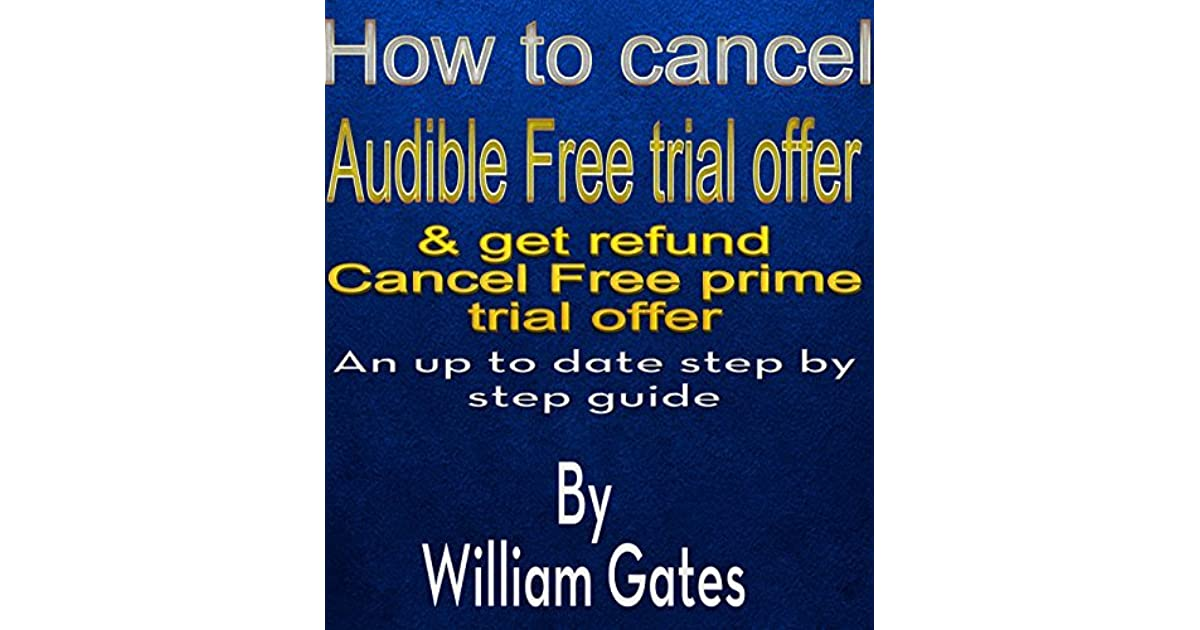 How to Cancel Audible Free Trial Offer & get refund: An up to date