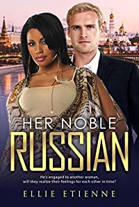 Her Noble Russian (BWWM Romance Book 1)