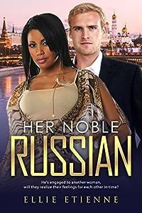 Her Noble Russian (BWWM Romance Book 1)