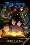 The Book of Ga-Huel (Trollhunters 3)