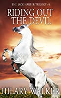 Riding Out The Devil (The Jack Harper Trilogy Book 1)