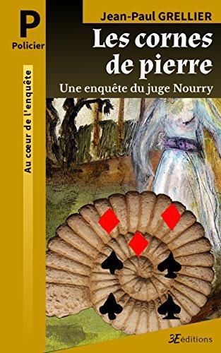 Les cornes de pierre: Une enquête du juge Nourry  by  Jean-Paul Grellier