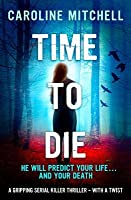 Time to Die (Detective Jennifer Knight, #2)