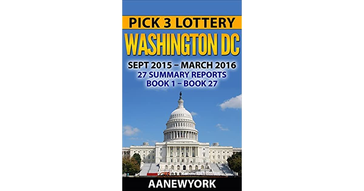 Pick 3 Lottery Washington DC: 27 Summary Reports by AANewYork