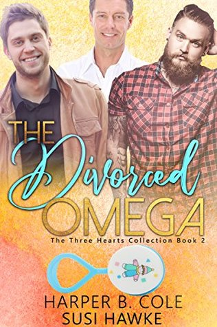 The Divorced Omega (Three Hearts Collection #2)