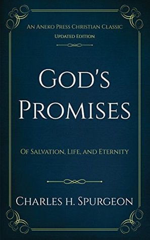 God's Promises (Annotated) by Charles Haddon Spurgeon